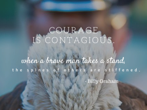 Purple Heart Medal quote: Courage is contagious. When a brave man takes a stand, the spines of others are stiffened. --Billy Graham