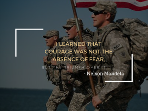 "Purple heart medal quotes: ""I learned that courage was not the absence of fear, but the triumph over it."" -Nelson Mandela"