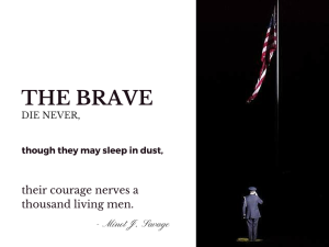The brave die never, though they may sleep in dust, their courage nerves a thousand living men.