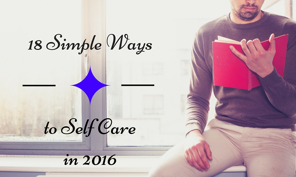 18 Simple Ways to Self Care in 2016
