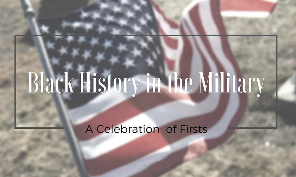 "Black History in the Military – Celebration of ""Firsts"""