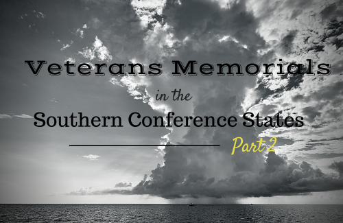 Veterans Memorials in the Southern Conference States – Part 2