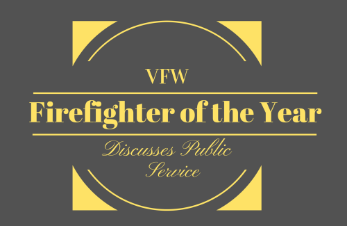 VFW's Firefighter of the Year Discusses Public Service