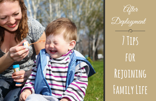 After Deployment – 7 Tips for Rejoining Family Life