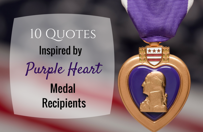 10 Quotes Inspired by Purple Heart Medal Recipients