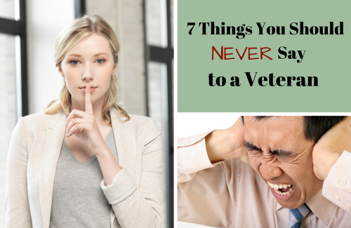 7 Things You Should Never Say to a Veteran