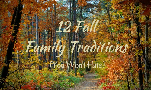 12 Fall Family Traditions (You Won't Hate)