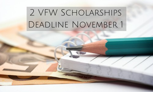 VFW Scholarships–DEADLINE NOV 1ST