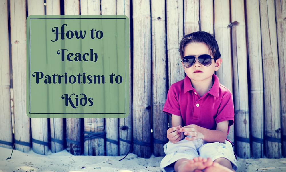 How to Teach Patriotism to Kids