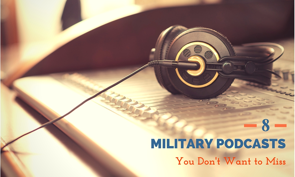 8 Military Podcasts You Don't Want to Miss