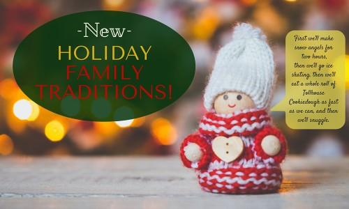 New Holiday Family Traditions!