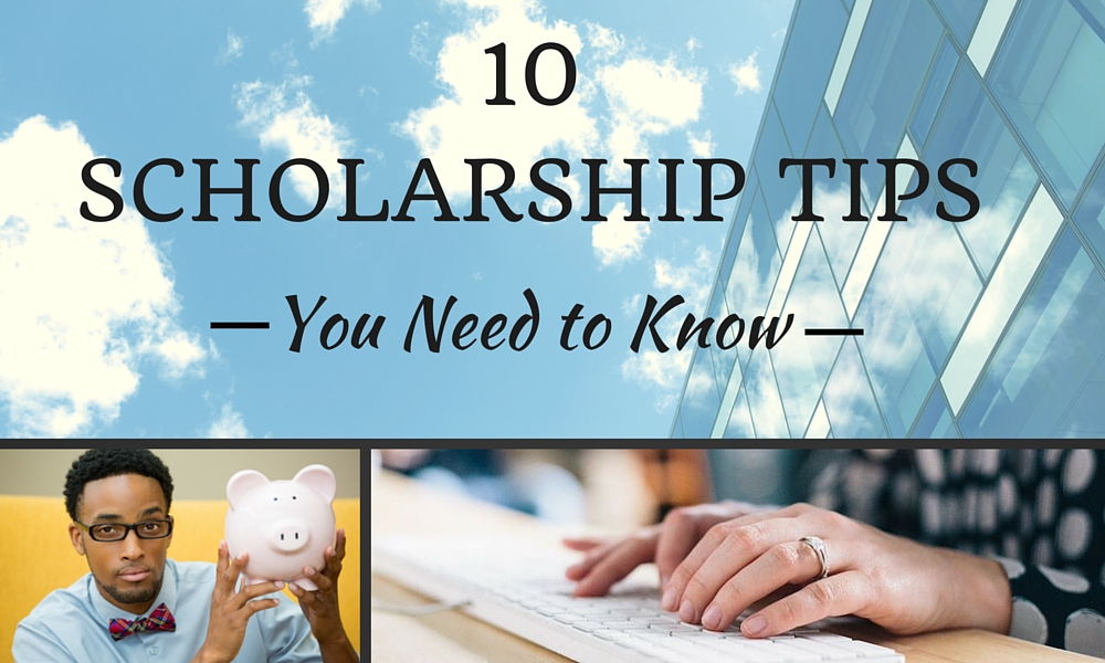 10 Scholarship Tips You Need to Know