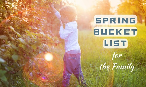 Spring Bucket List for the Family