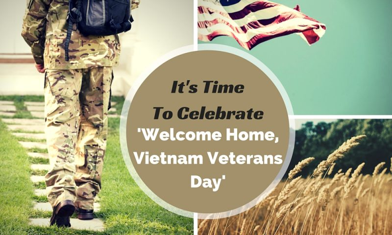 It's Time To Celebrate 'Welcome Home, Vietnam Veterans Day'