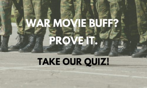 War Movie Buff? Prove it. Take our Quiz!