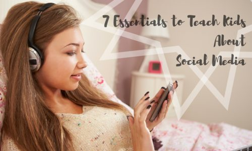 7 Essentials to Teach Kids About Social Media